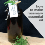 How to make Rosemary Essential Oil